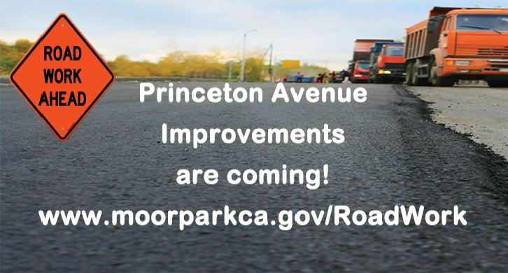 2019 Princeton road work is coming.  www.moorparkca.gov/roadwork for more info